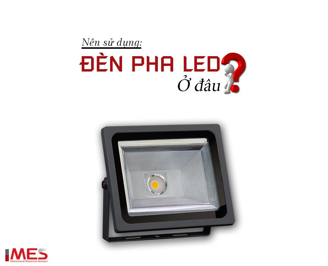 Những nơi nên sử dụng đèn pha LED